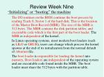 review week nine4
