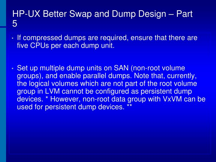 HP-UX Better Swap and Dump Design – Part 5