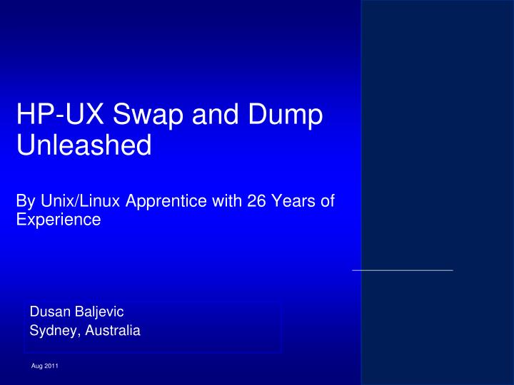 Hp ux swap and dump unleashed by unix linux apprentice with 26 years of experience