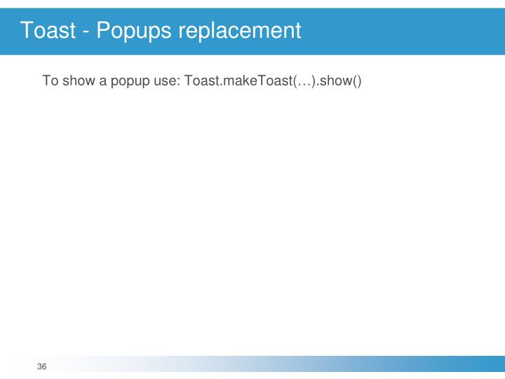 Toast - Popups replacement