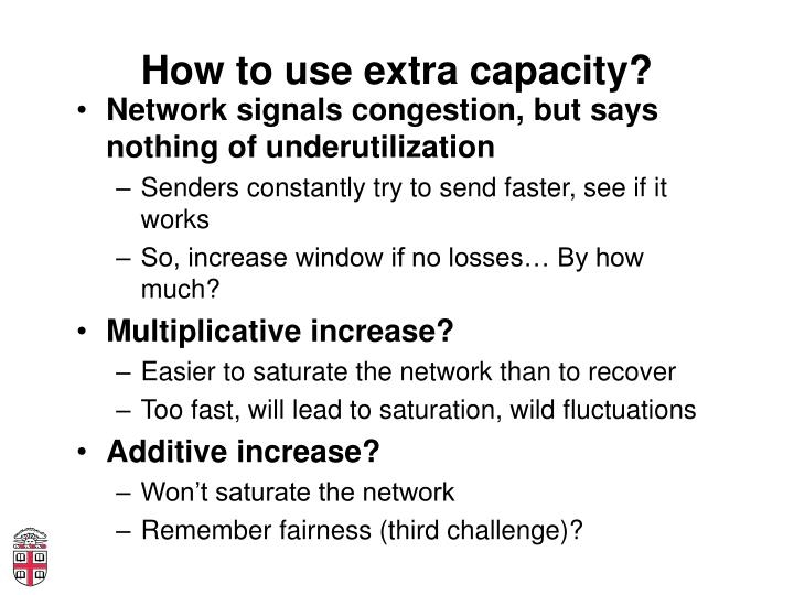 How to use extra capacity?