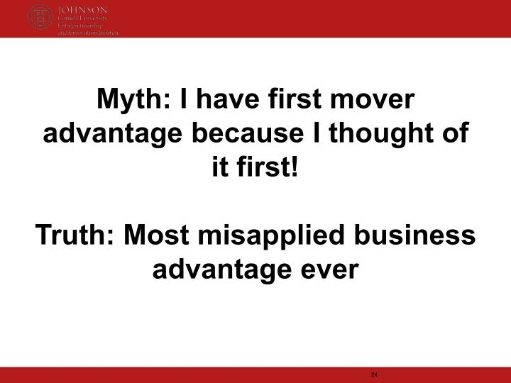 Myth: I have first mover advantage because I thought of it first!