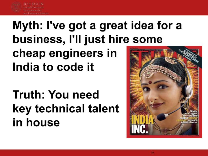 Myth: I've got a great idea for a business, I'll just hire some cheap engineers in
