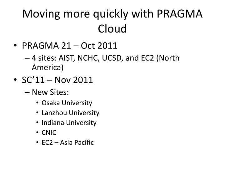 Moving more quickly with PRAGMA Cloud