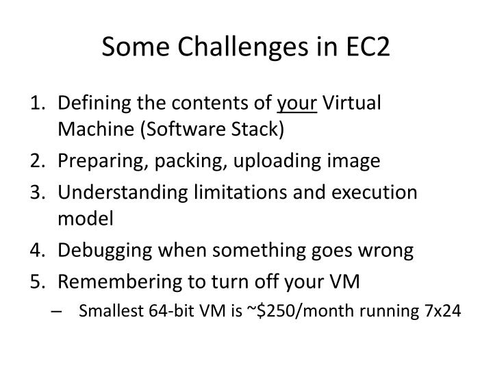 Some Challenges in EC2