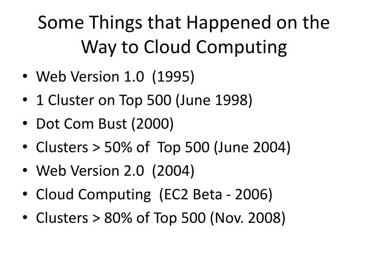 Some t hings that happened on the way to cloud computing