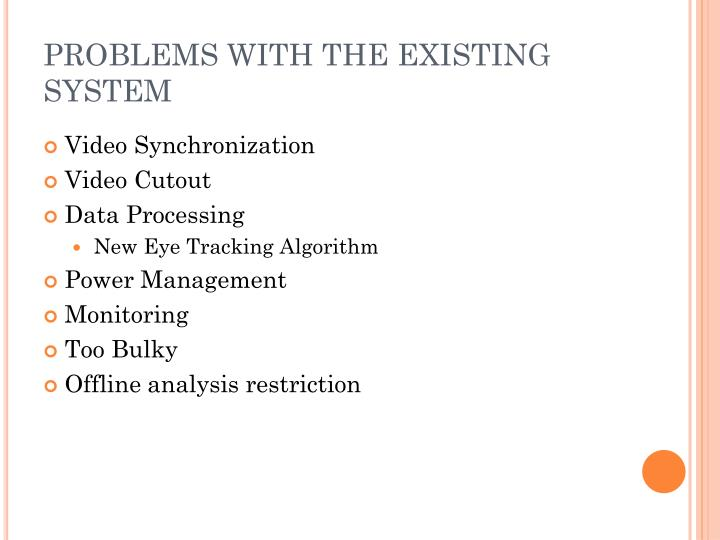 PROBLEMS WITH THE EXISTING SYSTEM