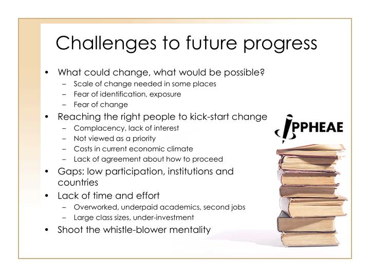 Challenges to future progress