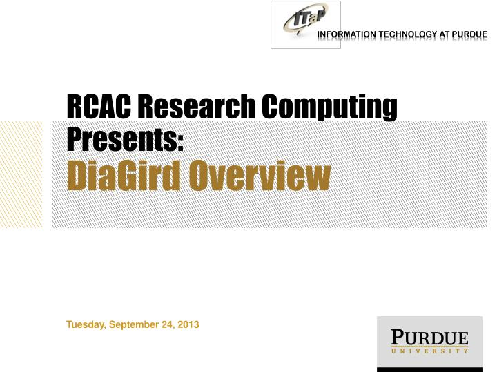 Rcac research computing presents diagird overview