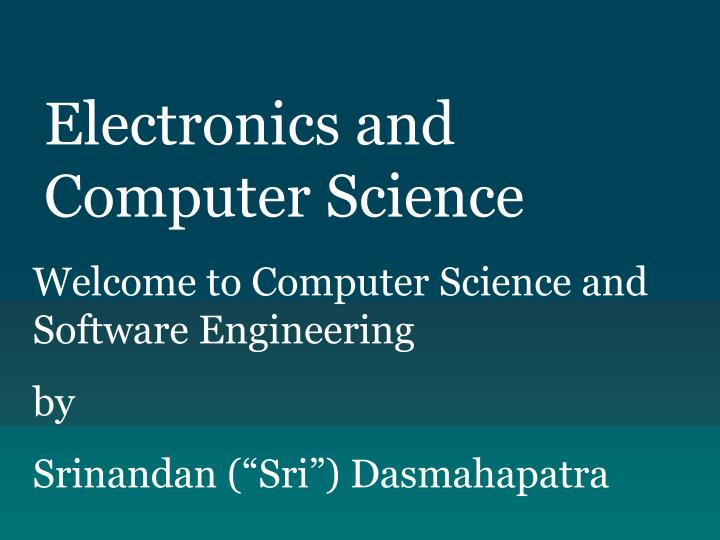 Electronics and Computer Science