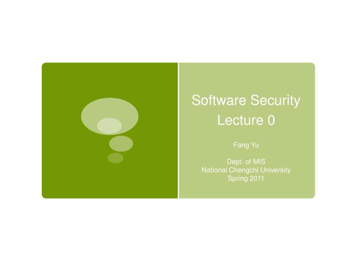 Software security lecture 0
