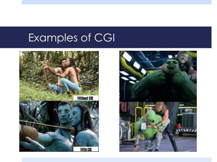 Examples of CGI