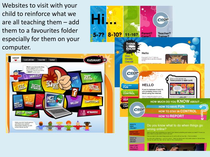 Websites to visit with your child to reinforce what we are all teaching them – add them to a favourites folder especially for them on your computer.