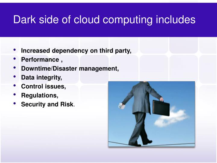 Dark side of cloud computing includes