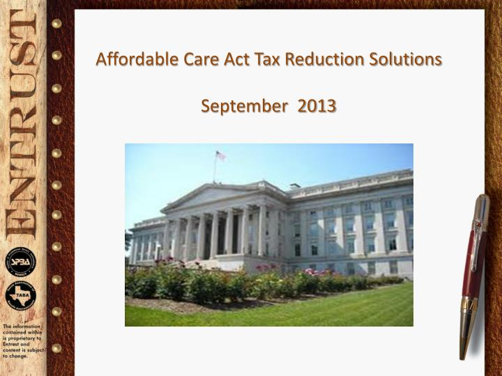 Affordable care act tax reduction solutions september 2013