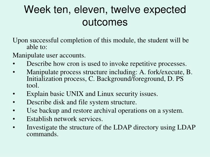 Week ten, eleven, twelve expected outcomes