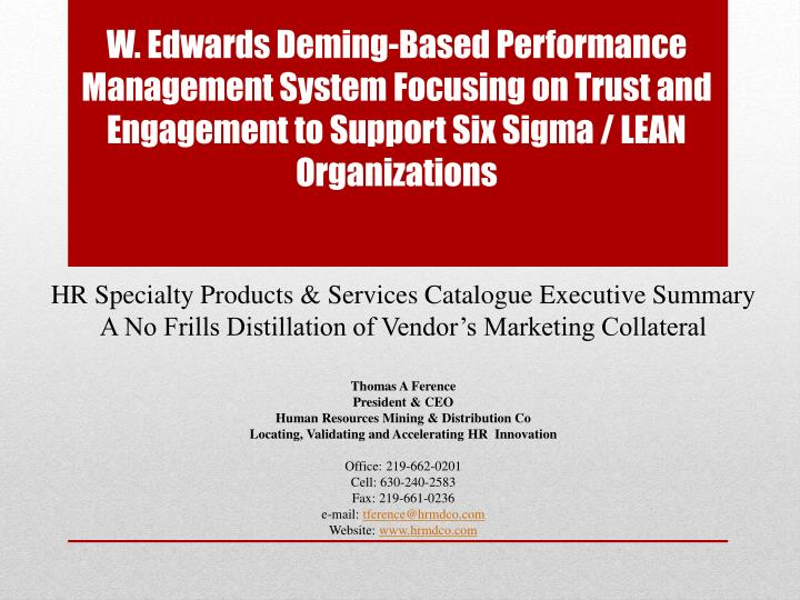 W edwards deming based performance management system focusing on trust and engagement to support six sigma lean organizations