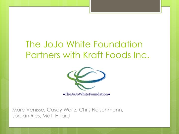 The jojo white foundation partners with kraft foods inc