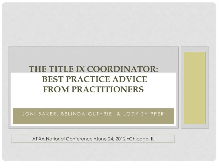 The title ix coordinator best practice advice from practitioners