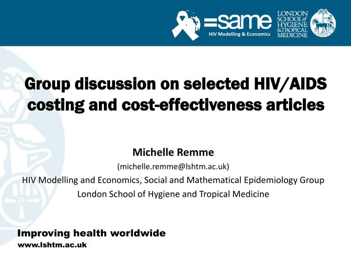 Group discussion on selected hiv aids costing and cost effectiveness articles