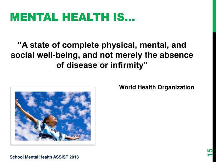 Mental Health is…