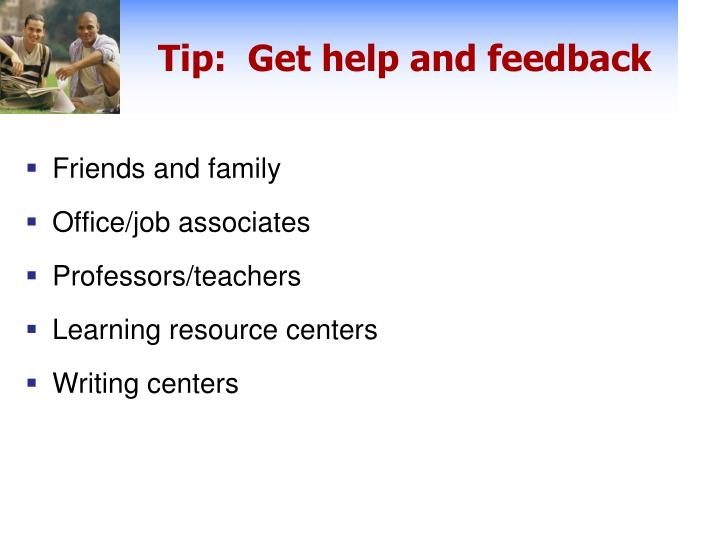 Tip:  Get help and feedback