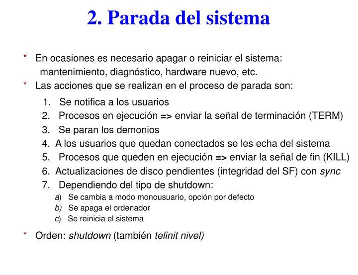 2. Parada del sistema