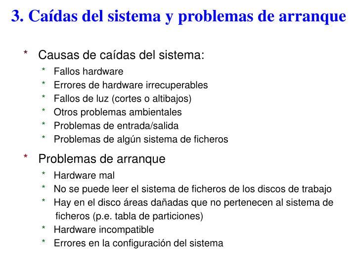 3. Caídas del sistema y problemas de arranque