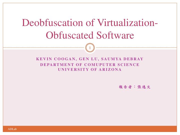 Deobfuscation of virtualization obfuscated software