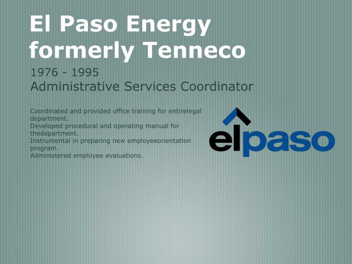 El Paso Energy formerly Tenneco