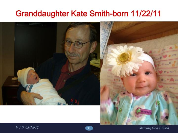 Granddaughter Kate Smith-born 11/22/11
