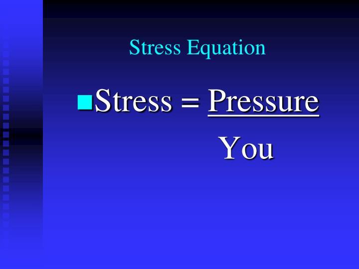 Stress Equation