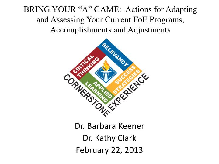 "BRING YOUR ""A"" GAME:  Actions for Adapting and Assessing Your Current"