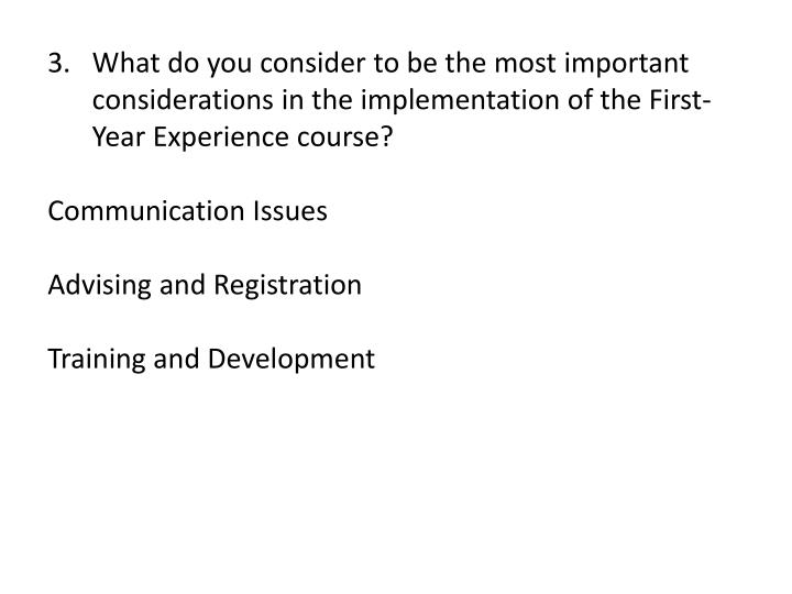 What do you consider to be the most important considerations in the implementation of the First-Year Experience course?