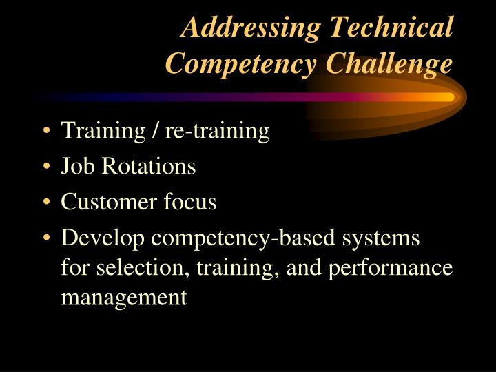 Addressing Technical Competency Challenge