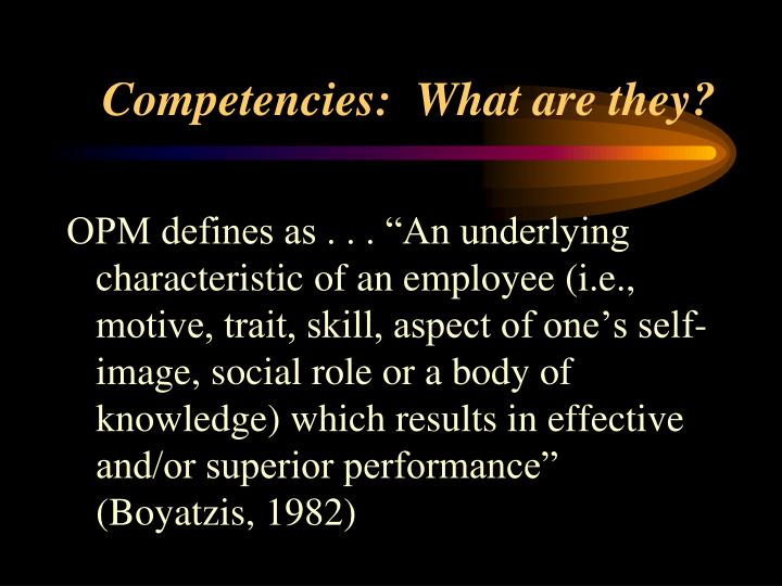 Competencies:  What are they?