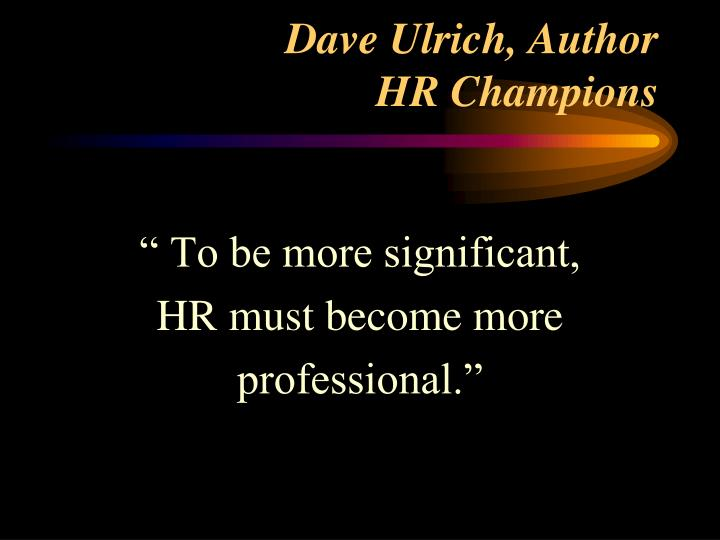 Dave ulrich author hr champions