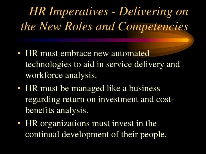 HR Imperatives - Delivering on the New Roles and Competencies