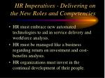 hr imperatives delivering on the new roles and competencies1