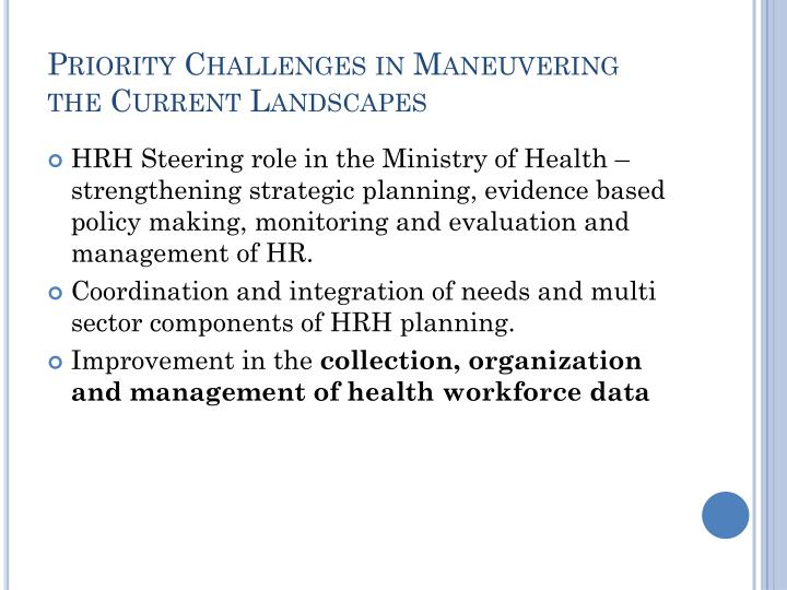 Priority Challenges in Maneuvering the Current Landscapes