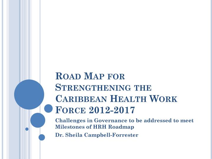 Road map for strengthening the caribbean health work force 2012 2017