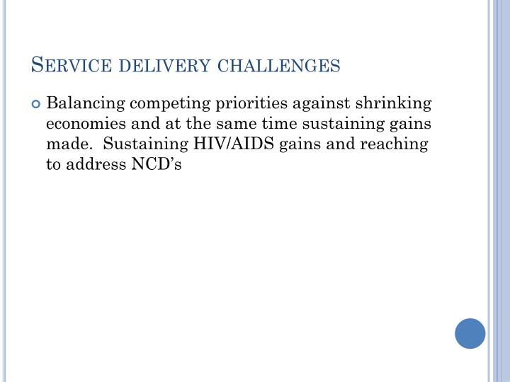 Service delivery challenges