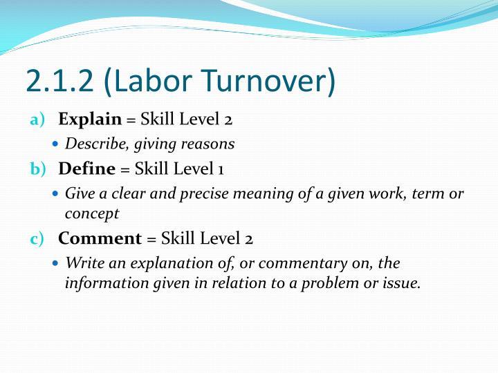 2.1.2 (Labor Turnover)