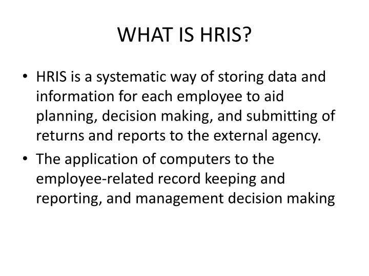 WHAT IS HRIS?