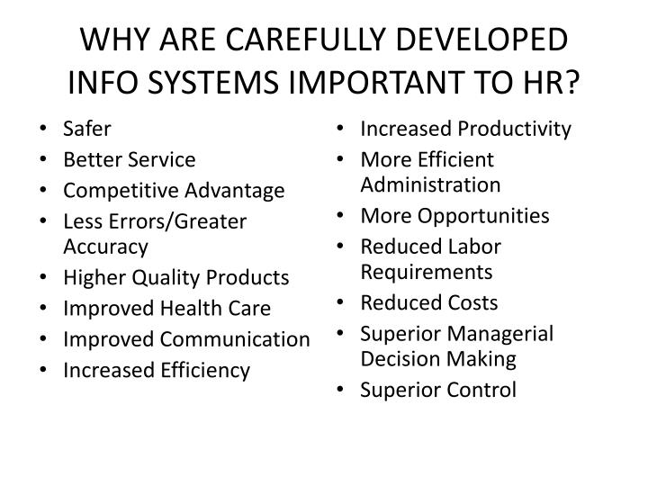 WHY ARE CAREFULLY DEVELOPED INFO SYSTEMS IMPORTANT TO HR?