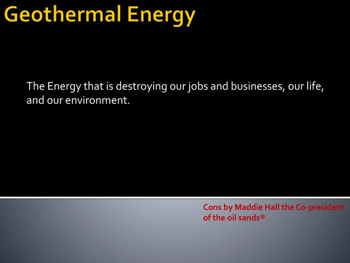 The Energy that is destroying our jobs and businesses, our life, and our environment.