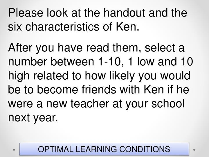 Please look at the handout and the six characteristics of Ken.