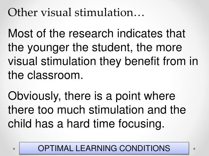 Other visual stimulation…