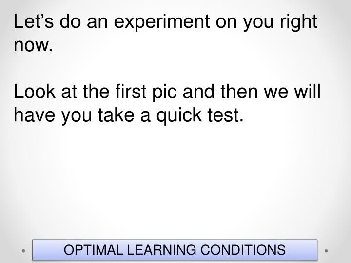 Let's do an experiment on you right now.