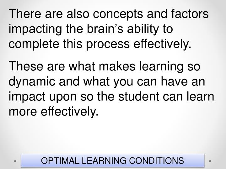There are also concepts and factors impacting the brain's ability to complete this process effectively.
